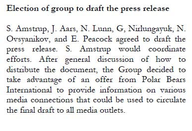 Figure 1. Minutes of the discussion of what to do with their press release, from the Proceedings of the 15th Polar Bear Specialist Group (PBSG) meeting (Obbard et al. 2010:11), at which a new status assessment table was generated. The finalize press release was posted on the PBSG website on July 4 and apparently distributed to suitable media contacts: Andy Revkin had a story up at his DotEarth blog (NY Times) on July 6, 2009.