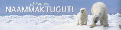 Bumpersticker from Cambridge Bay, Nunavut, courtesy Joe Prins.